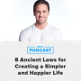 Artwork for 8 Ancient Laws for Creating a Simpler and Happier Life