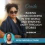 Artwork for EP31: Raising Consciousness in The World and Sparking Unity Through Stories