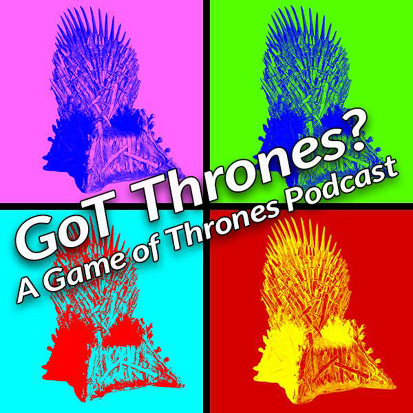 GoT Thrones?: A Game of Thrones Podcast show art