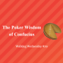 Artwork for The Poker Wisdom of Confucius | Walking Wednesday #29