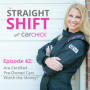 Artwork for The Straight Shift, #42:  Are Certified Pre-Owned Cars Worth the Money?