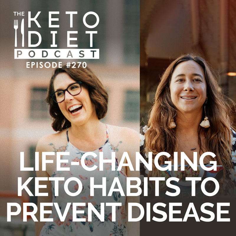 #270 Life-changing Keto Habits to Prevent Disease with Torie Borrelli