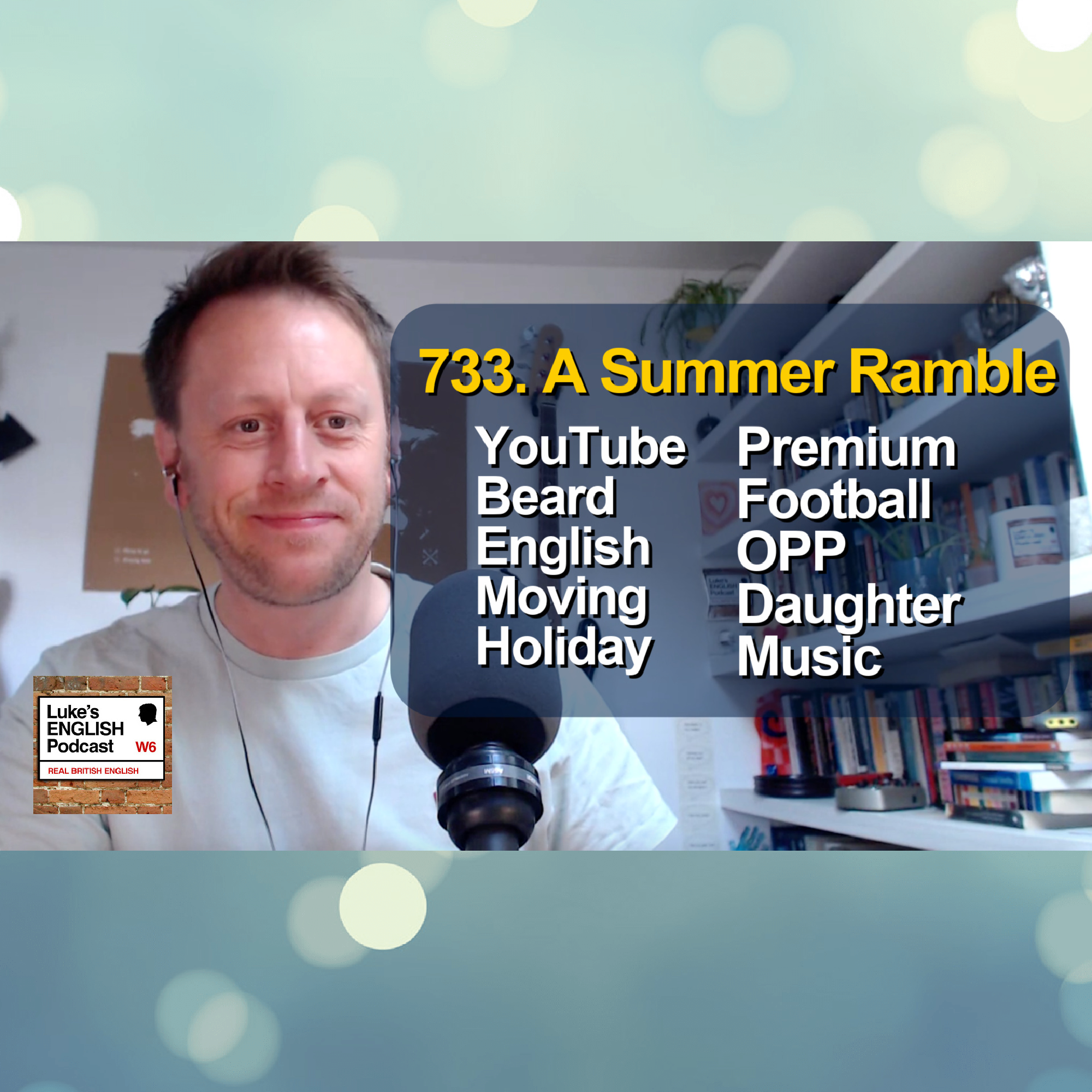 733. A Summer Ramble (Early August 2021)