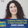 Artwork for Fermented Foods & Traditional Cooking with Wardee Harmon ep 007