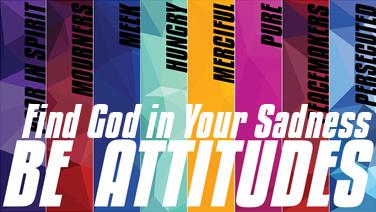 BE ATTITUDES - PART 3