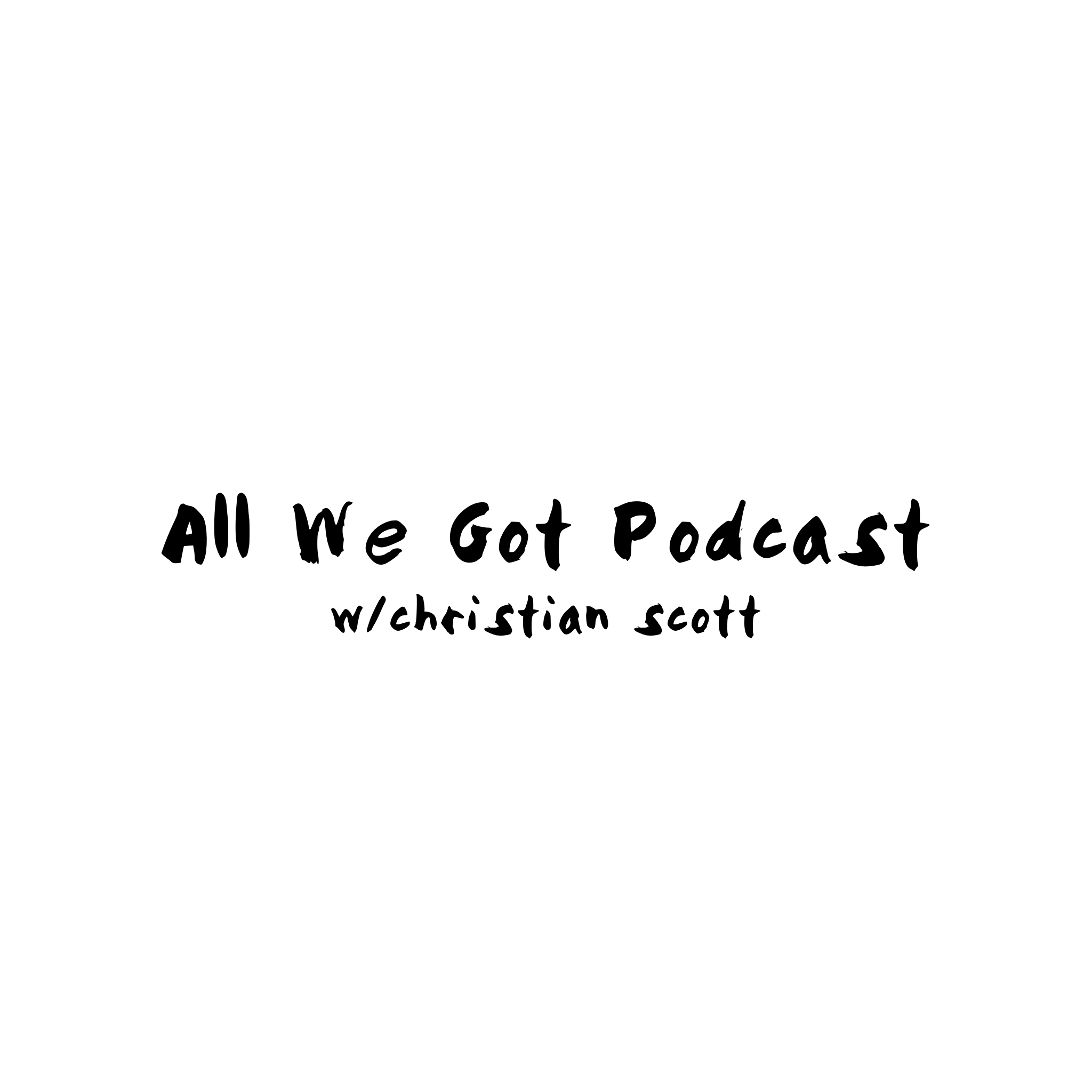 All We Got Podcast show image