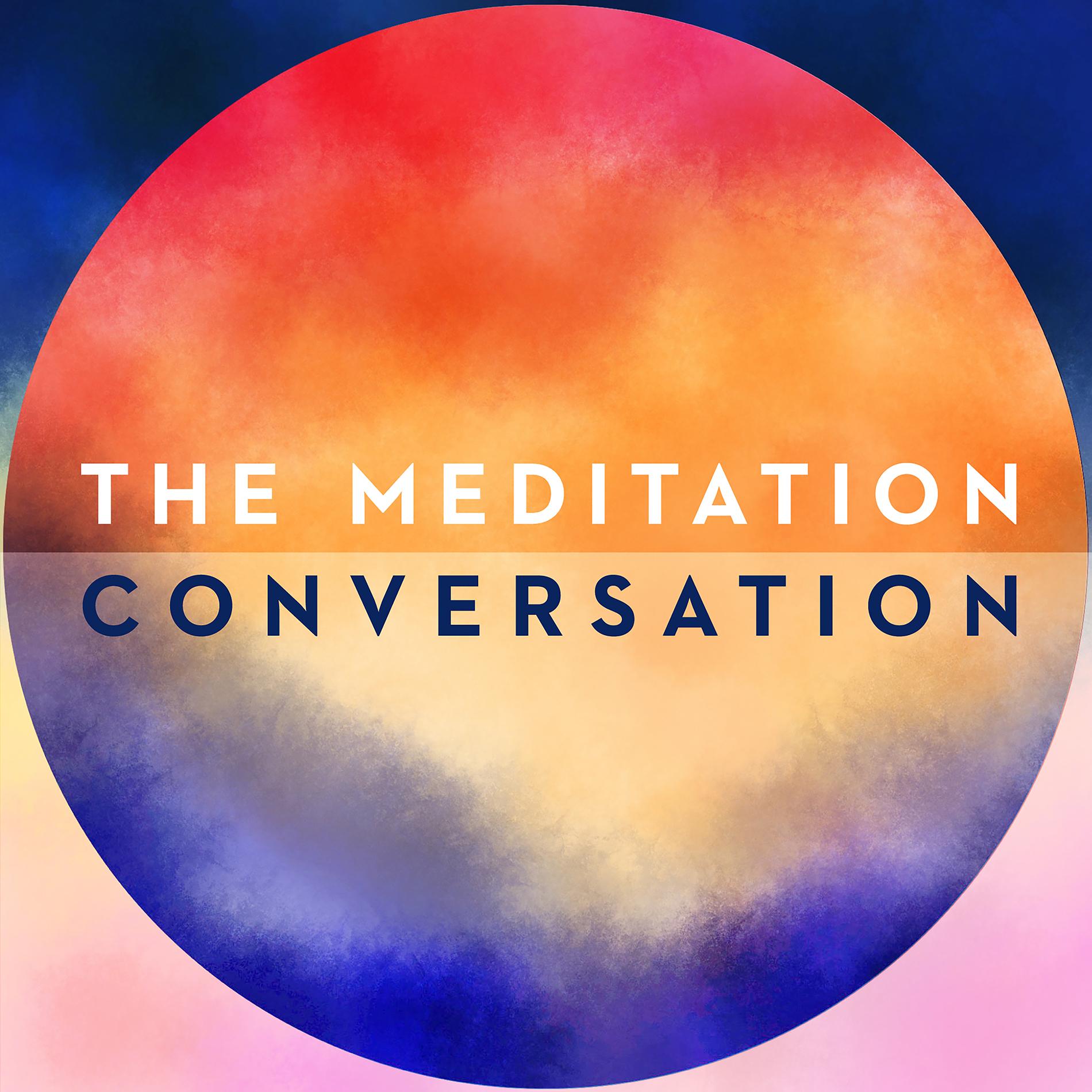 The Meditation Conversation Podcast show art