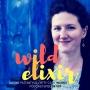 Artwork for Wild Elixir :: Episode 39 :: Kitty Cat + Inanna + Justine Pattantyus