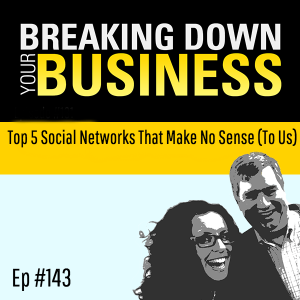 I Don't Understand... |  Top 5 Networks That Make No Sense (To Us) w/ Kenny Nguyen | Ep. 143 | Small Business