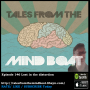 Artwork for #146 Tales From The Mind Boat - Lost in this distortion