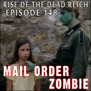 Mail Order Zombie: Episode 148