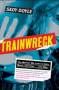 """Artwork for Ep 15: """"Trainwreck: The Women We Love to Hate, Mock, and Fear...and Why"""""""