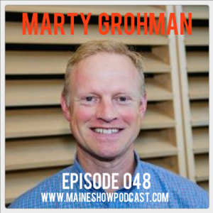 Episode 048 - Marty Grohman: entrepreneur, podcaster, and State Rep.