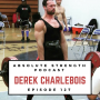 Artwork for Ep 127: Beyond the X's and O's of Training/Nutrition with Mr. PR Breaker Derek Charlebois