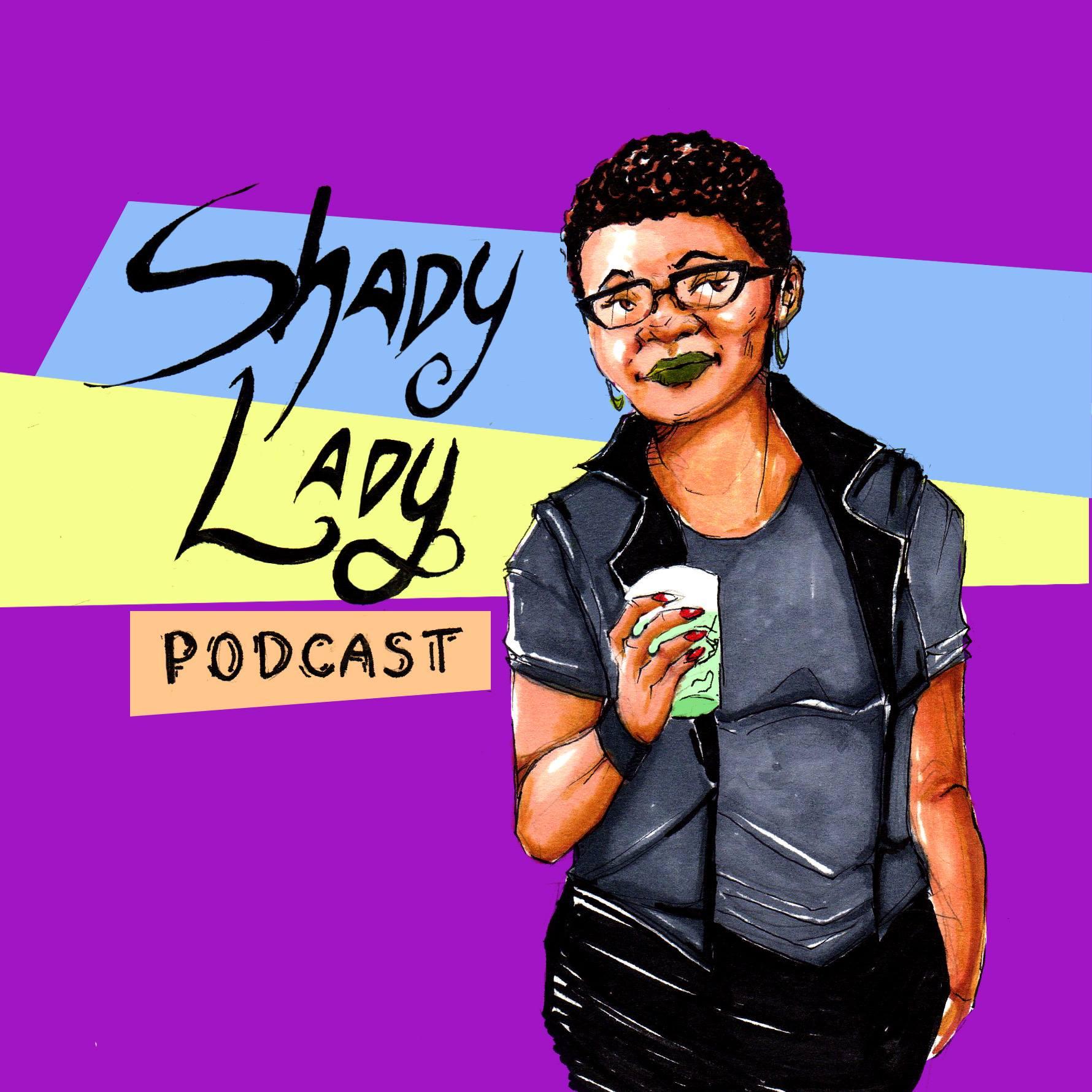 The Shady Lady Podcast show art