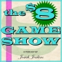 Artwork for The Eight Dollar Game Show!