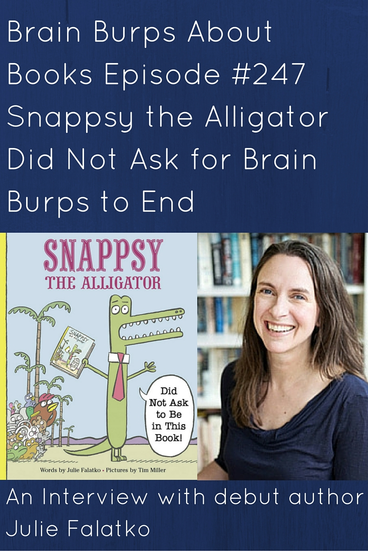 BBAB 247: Snappsy the Alligator Did Not Ask for Brain Burps to End