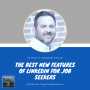 Artwork for The Best New Features of LinkedIn for Job Seekers