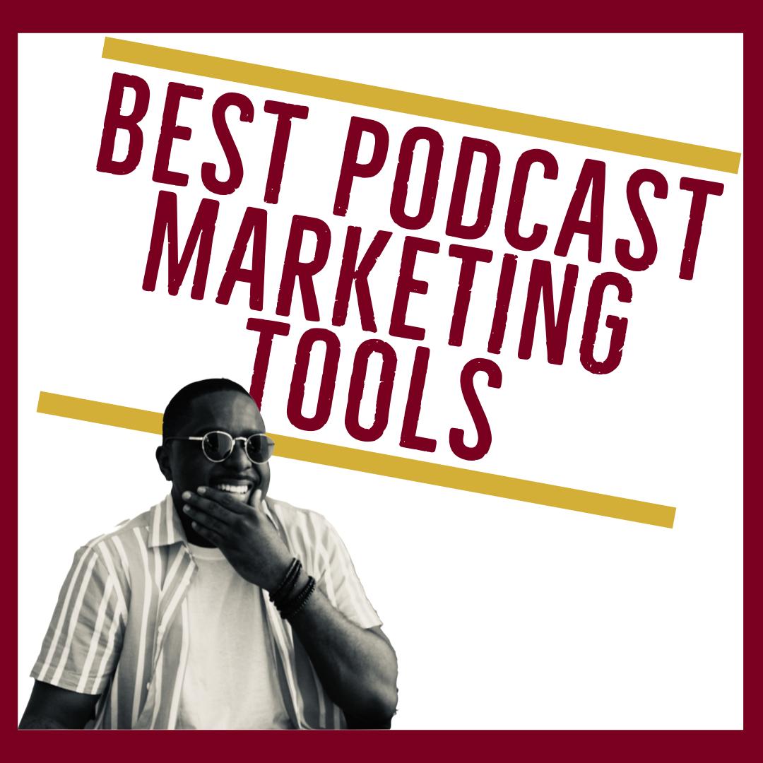 Three Podcast Marketing Tools