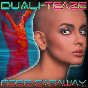 Duali-Teaze by Rose Caraway