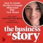 Artwork for #77: How to Create Stories to Engage Millennials With Your Brand