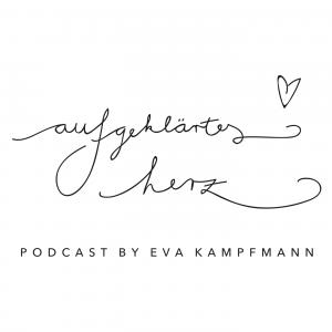 Aufgeklärtes Herz - Podcast by Eva Kampfmann