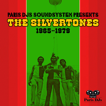 Paris Djs Soundsystem presents The Silvertones 1965-1979