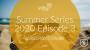 Artwork for Summer Series 2020 Episode 3