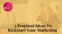 Artwork for Episode 89: 5 Practical Ideas To Kickstart Your Marketing