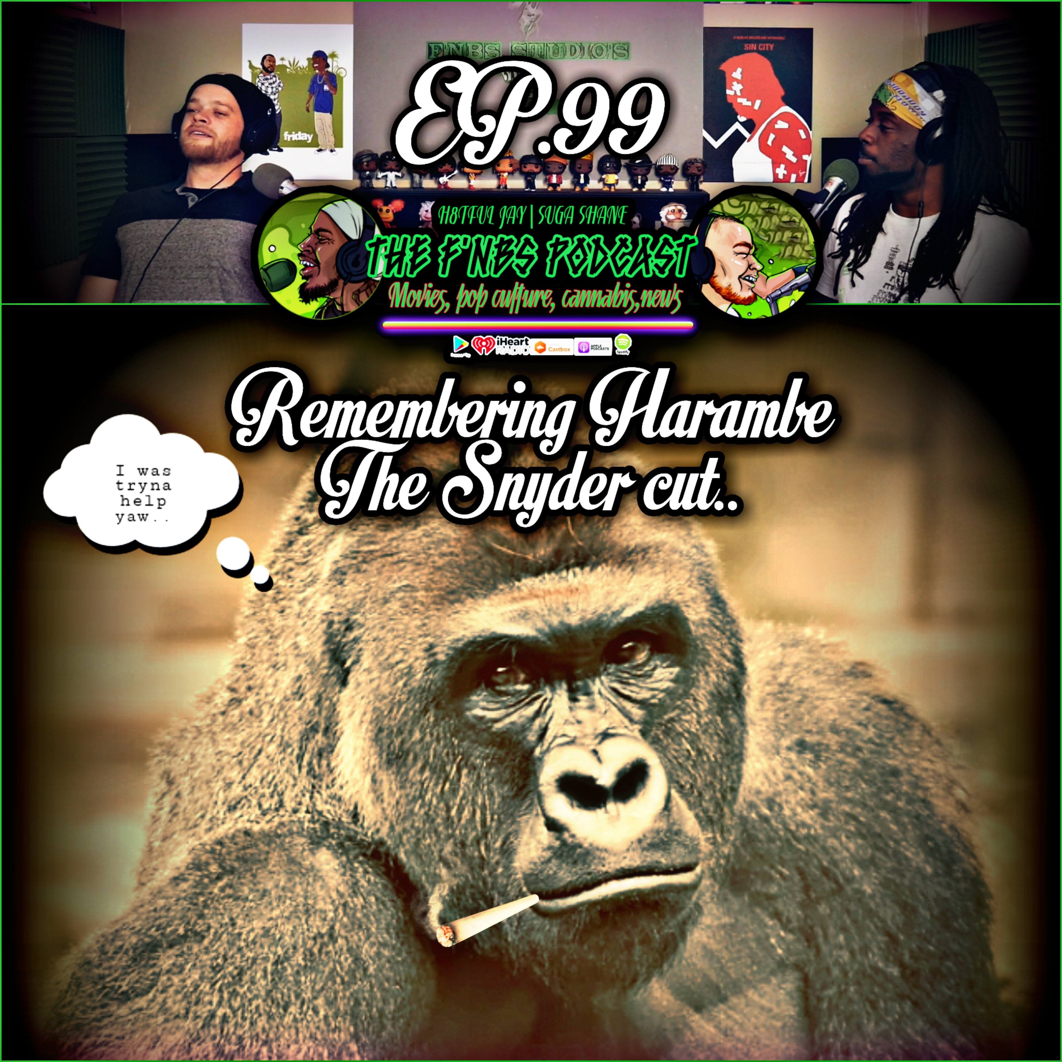 """Artwork for THE F'NBS PODCAST EP. 99 """"REMEMBERING HARAMBE THE SNYDER CUT"""" 
