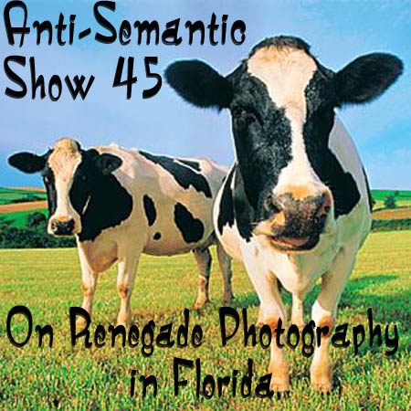 Episode 45 - On Renegade Photography In Florida