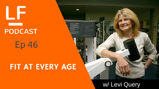 46 Fit at Any Age with Levi Query