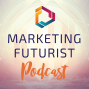 Artwork for Ep014: How to Personalize Your Marketing Stories Using Futurist Technologies