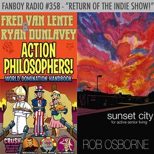 Fanboy Radio #358 - Fred Van Lente, Ryan Dunlavey & Rob Osborne