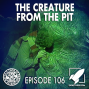 Artwork for Episode 106: The Creature from the Pit (Doctor Who and the Dirty Boys)