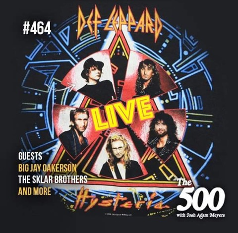 464 - Def Leppard - Hysteria - Big Jay Oakerson - Sklar Brothers