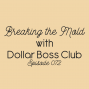Artwork for Ep. 072: Breaking the Mold with Dollar Boss Club