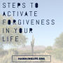Artwork for Steps to Activate Forgiveness in your Life