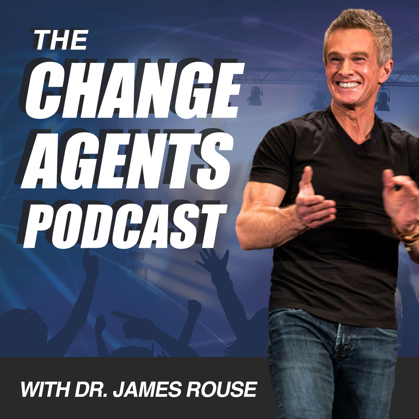 The Change Agents Podcast with Dr. James Rouse show art