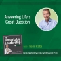 Artwork for Answering Life's Great Question with Tom Rath