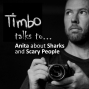 Artwork for Timbo Talks to Anita about Sharks and Scary People (0002)