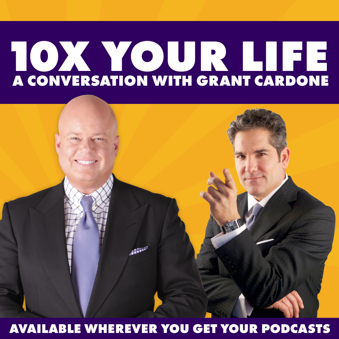 Grant Cardone:  10x Your Life