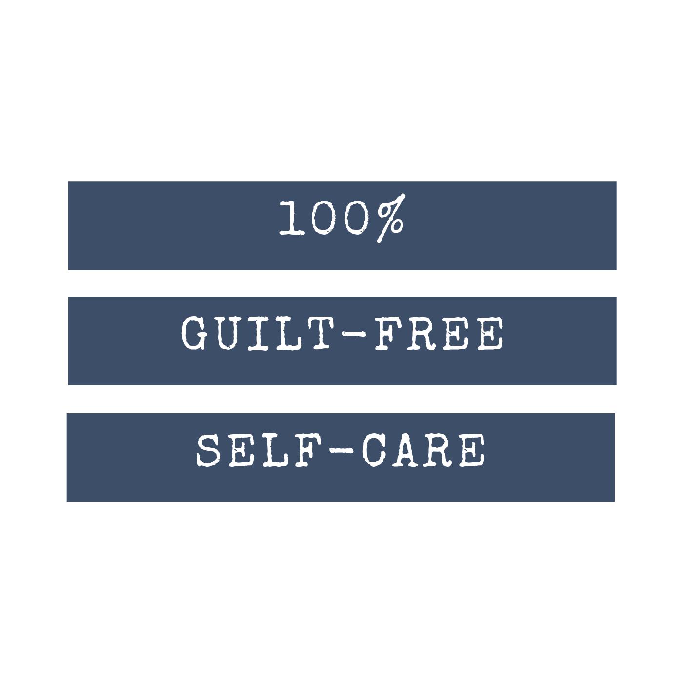 100% Guilt-Free Self-Care show art