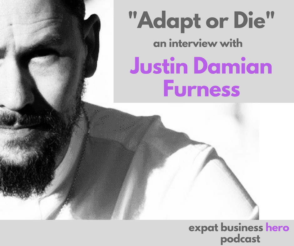 Justin Damian Furness Expat Business Hero Podcast