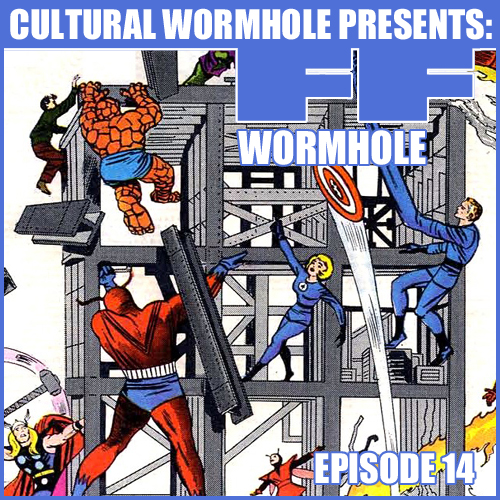 Cultural Wormhole Presents: FF Wormhole Episode 14
