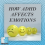 Artwork for How ADHD Affects Emotions