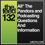 Artwork for 132 All* The Pandora and Podcasting Questions And Information