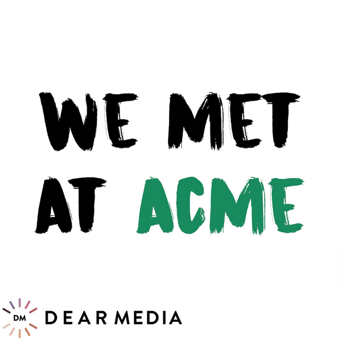We Met At Acme show art