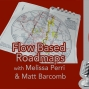 Artwork for Flow Based Road Maps with Melissa Perri and Matt Barcomb