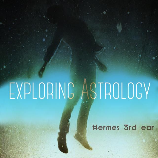 Exploring Astrology: Hermes' 3rd ear